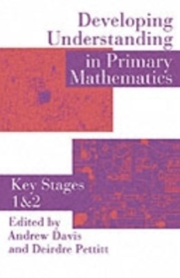 Developing Understanding In Primary Mathematics