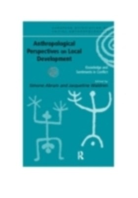 Anthropological Perspectives on Local Development