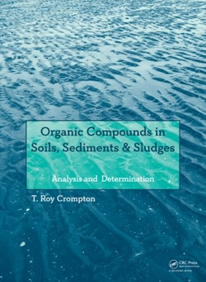Organic Compounds in Soils, Sediments & Sludges