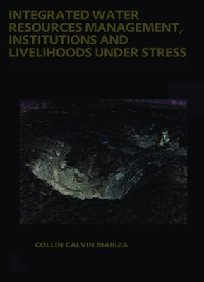 Integrated Water Resources Management, Institutions and Livelihoods under Stress