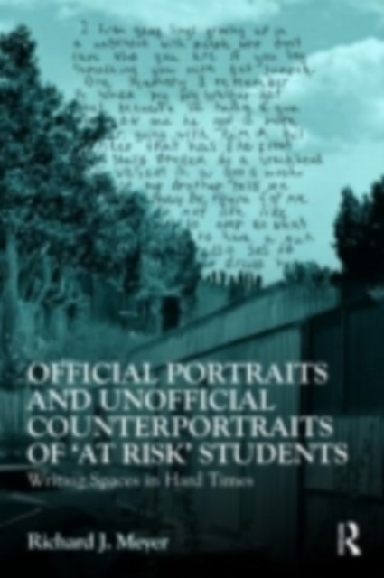 Official Portraits and Unofficial Counterportraits of &quote;At Risk&quote; Students