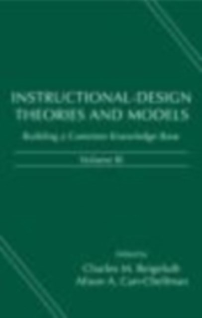 Instructional-Design Theories and Models, Volume III