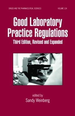 Good Laboratory Practice Regulations, Third Edition, Revised and Expanded