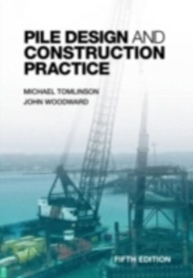 Pile Design and Construction Practice, Fifth Edition
