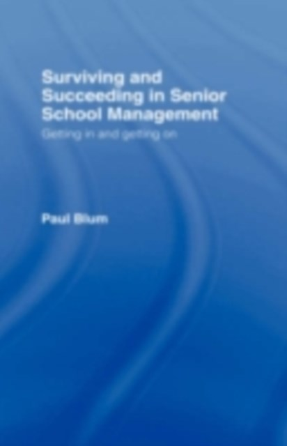 Surviving and Succeeding in Senior School Management