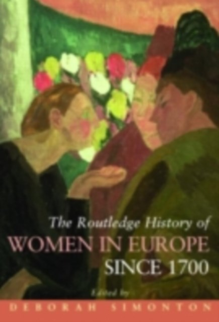 Routledge History of Women in Europe since 1700