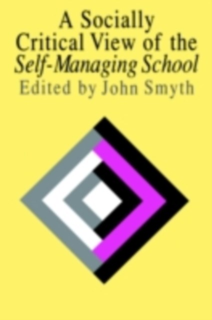 Socially Critical View Of The Self-Managing School