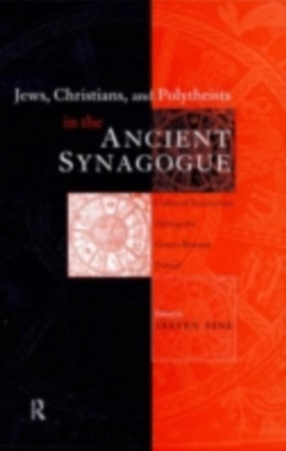 Jews, Christians and Polytheists in the Ancient Synagogue