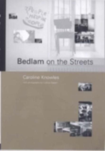 Bedlam on the Streets
