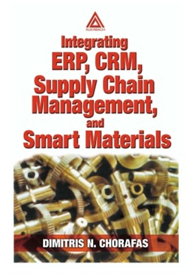 (ebook) Integrating ERP, CRM, Supply Chain Management, and Smart Materials