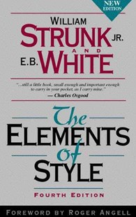 The Elements of Style by William Strunk, E. B. White, E. B. White, Roger Angell (9780205309023) - PaperBack - Reference Medicine