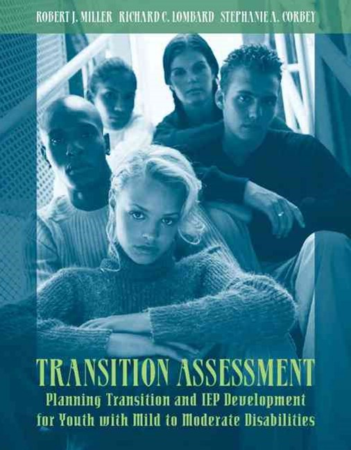 Transition Assessment: Planning Transition and IEP Development for Youth with Mild to Moderate Disabilities