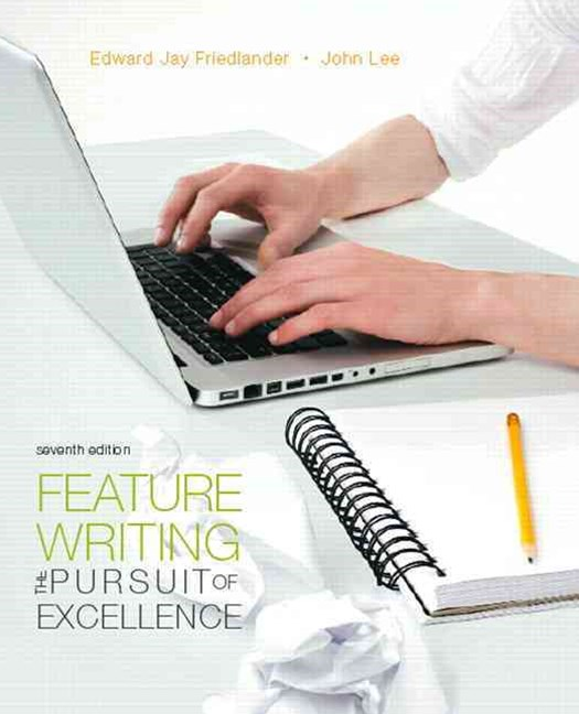 Feature Writing: The Pursuit of Excellence