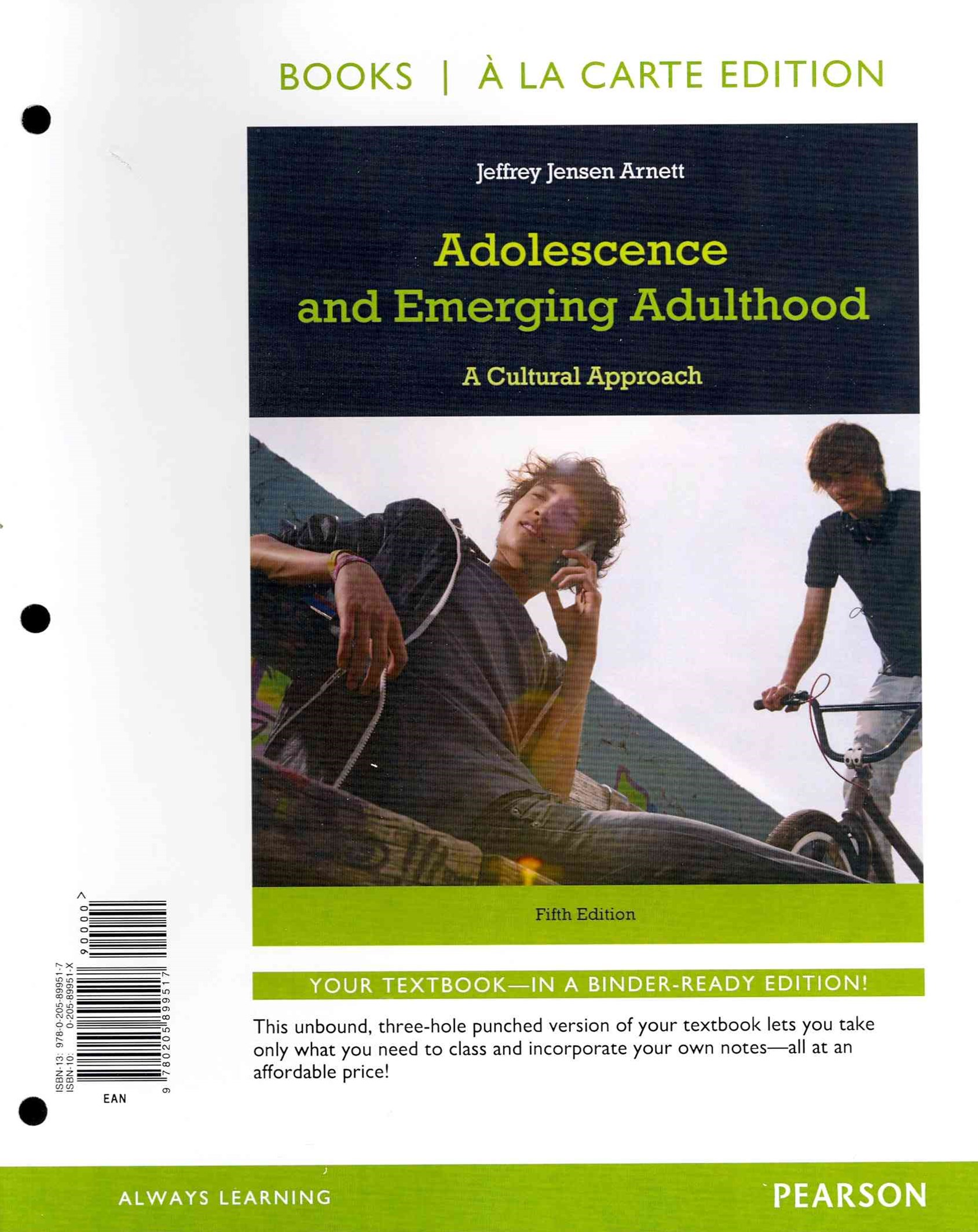 Adolescence and Emerging Adulthood, Books a la Carte Edition