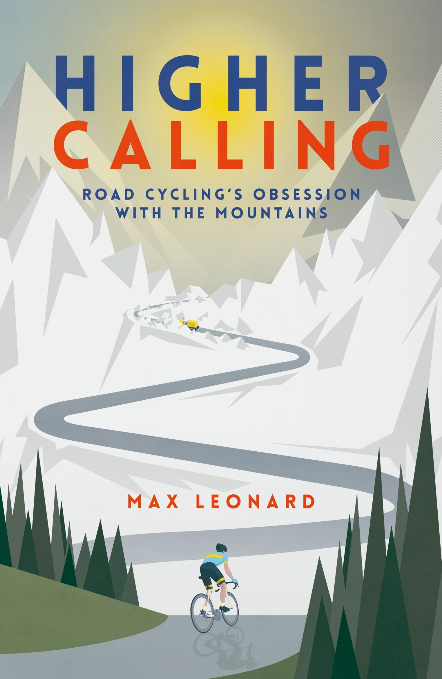 Higher Calling: Road Cycling's Obsession with the Mountains