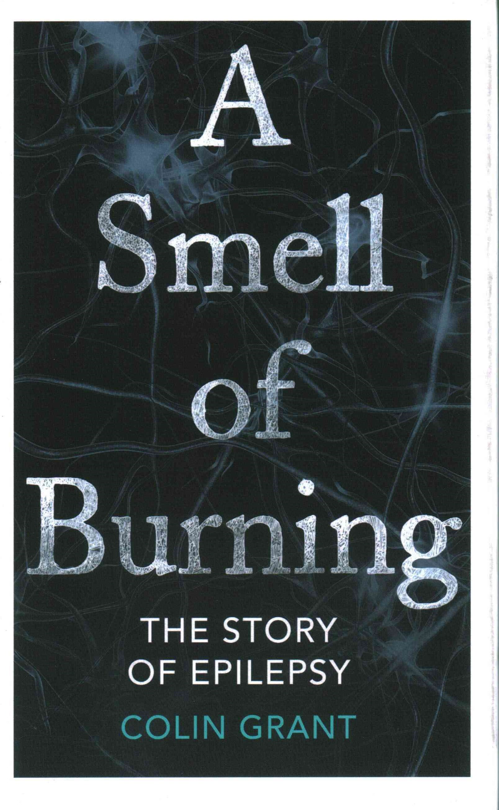 A Smell of Burning: The Story of Epilepsy