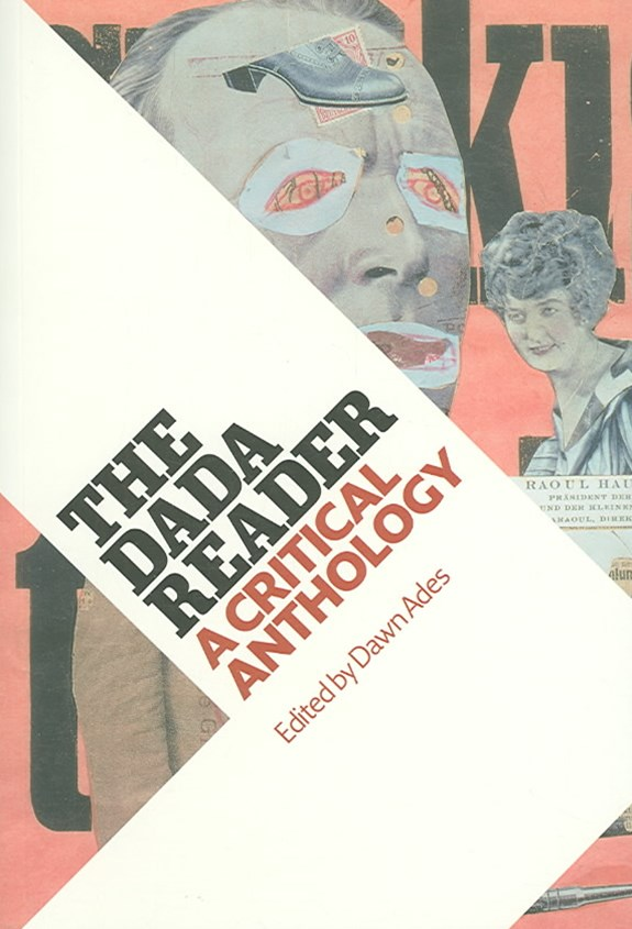 The Dada Reader - A Critical Anthology