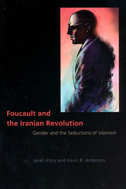 Foucault and the Iranian Revolution