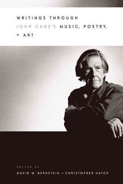 Writings Through John Cage's Music, Poetry, and Art