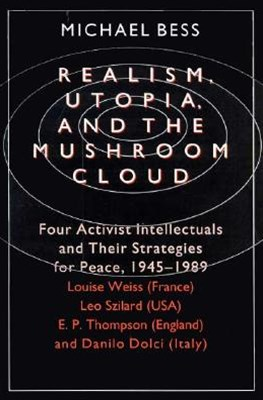 Realism, Utopia, and the Mushroom Cloud