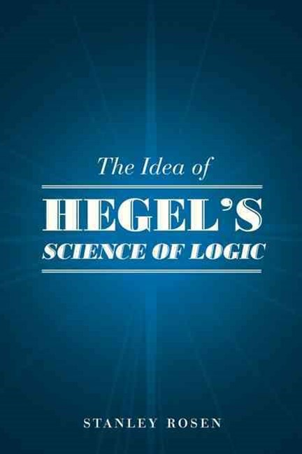 Idea of Hegel's Science of Logic