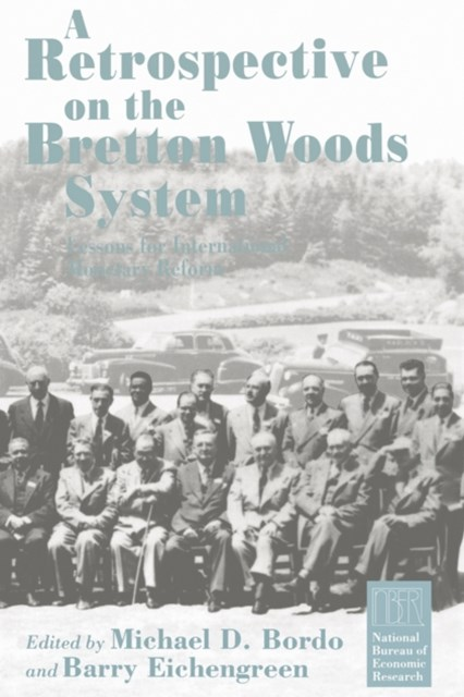 Retrospective on the Bretton Woods System