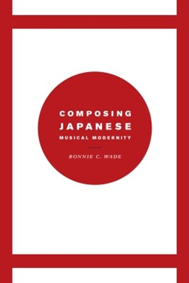 Composing Japanese Musical Modernity