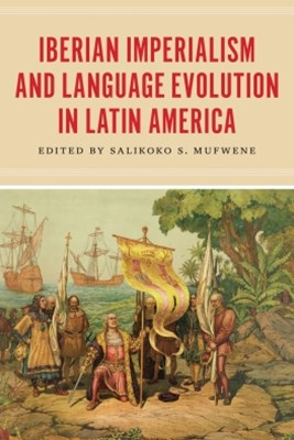 (ebook) Iberian Imperialism and Language Evolution in Latin America
