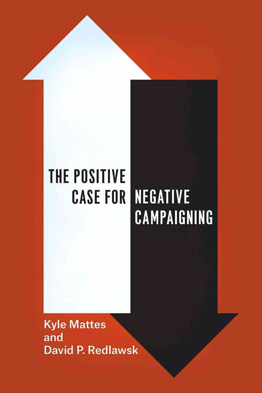 Positive Case for Negative Campaigning