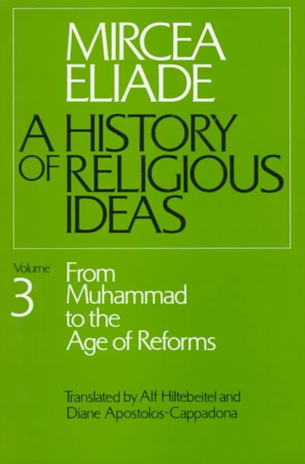 A History of Religious Ideas: From Muhammad to the Age of Reforms