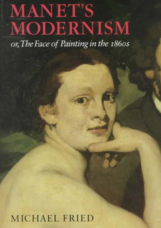 Manet's Modernism or the Face of Painting in the 1860s