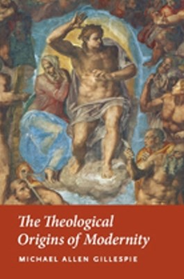 Theological Origins of Modernity