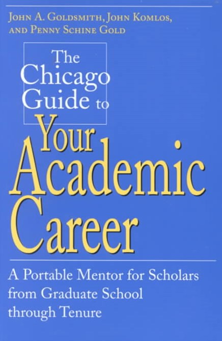 Chicago Guide to Your Academic Career