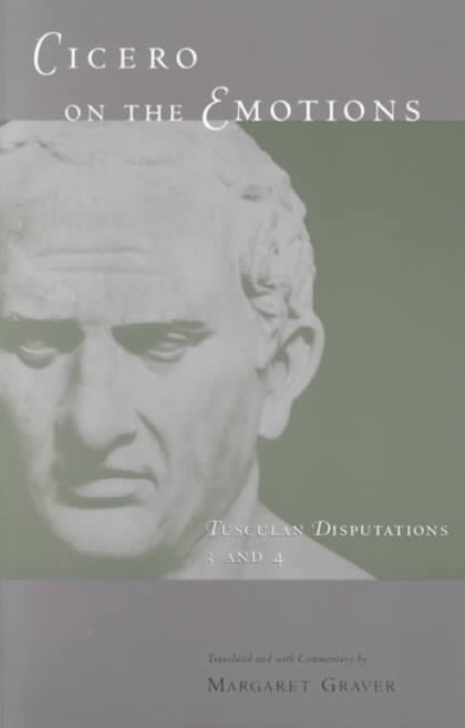 Tusculan Disputations: Cicero on the Emotions