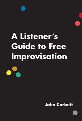 (ebook) A Listener's Guide to Free Improvisation