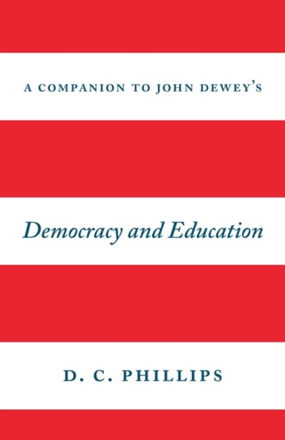 Companion to John Dewey's &quote;Democracy and Education&quote;