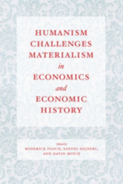 (ebook) Humanism Challenges Materialism in Economics and Economic History