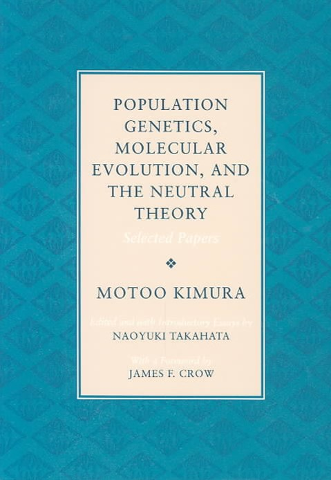 Population Genetics, Molecular Evolution and the Neutral Theory