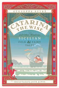 Catarina the Wise and Other Wondrous Sicilian Folk and Fairy Tales by Giuseppe Pitre, Jack Zipes, Adeetje Bouma (9780226462790) - PaperBack - Reference