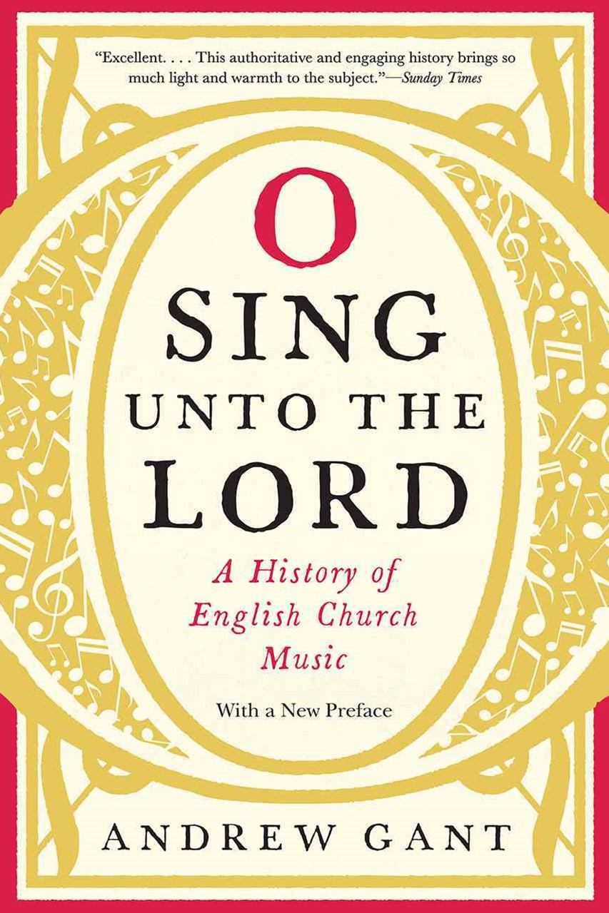 O Sing unto the Lord - A History of English Church  Music