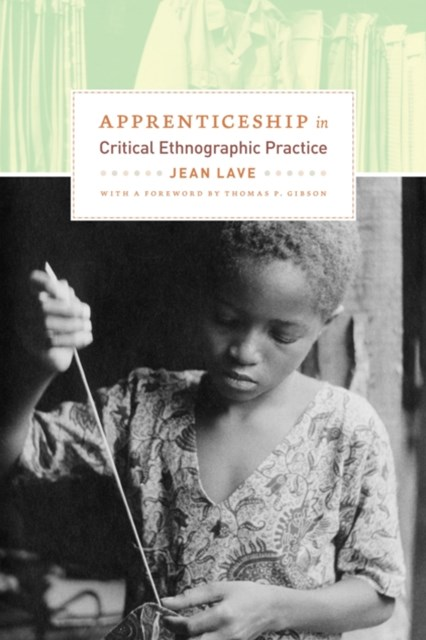 Apprenticeship in Critical Ethnographic Practice