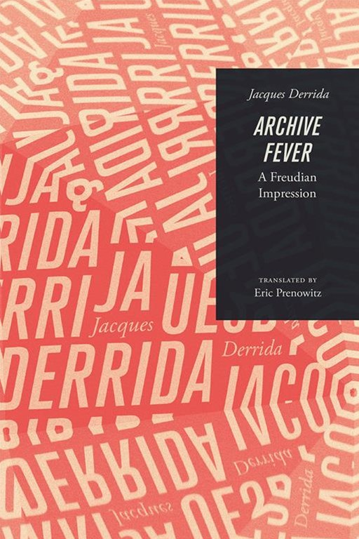 Archive Fever - A Freudian Impression
