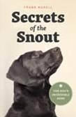 Secrets of the Snout: The Dog's Incredible Nose