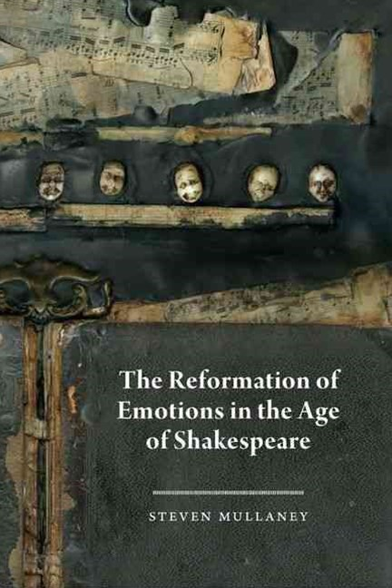 Reformation of Emotions in the Age of Shakespeare