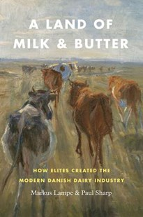 A Land of Milk and Butter by Markus Lampe, Paul Sharp (9780226549507) - HardCover - Business & Finance Ecommerce
