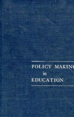 Policy Making in Education