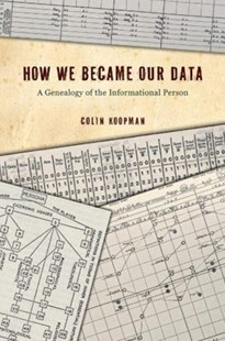 How We Became Our Data by Colin Koopman (9780226626581) - PaperBack - Philosophy Modern