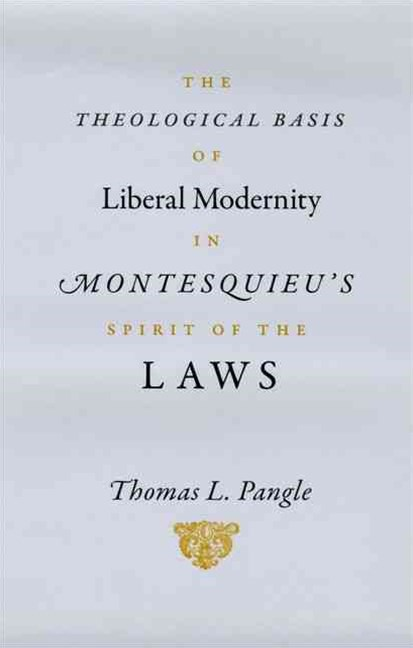 Theological Basis of Liberal Modernity in Montesquieu's Spirit of the Laws