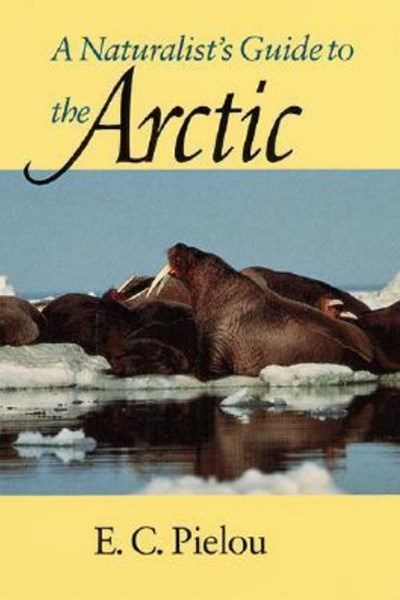 Naturalist's Guide to the Arctic