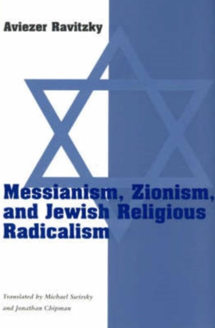 Messianism, Zionism and Jewish Religious Radicalism